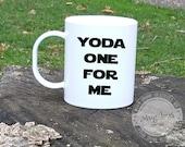 Yoda One For Me Mug, Fiance Gift, Coffee Mug, Yoda Mug, Gift for Him, Valentine gift for Him, Husband Gifts, Funny Mugs