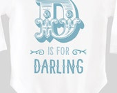 Alphabet Letter D is for Darling Baby Bodysuit one piece Baby Outfit with Saying for New Babies & Toddlers