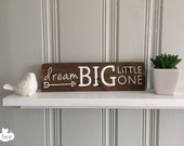 handpainted rustic baby sign : dream big little one -FREE SHIPPING