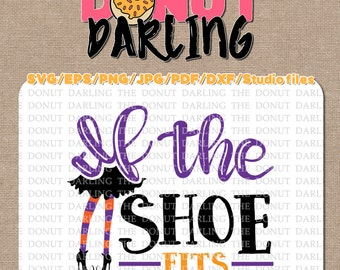 Instant Download: If the Shoe Fits, Halloween File Cutting File  etc. svg / eps / pdf / dxf / png / jpg, Halloween SVG
