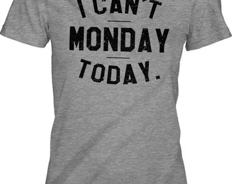Womens I Can't Monday Today DARK HEATHER T-Shirt lazy monday, I don't want to do things, unique tees S-XL