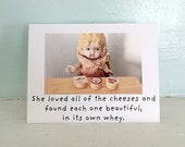 "Claudia China Doll Stationary Funny Cheese Card ""She Loved All of The Cheeses"" Cheesy Humor"