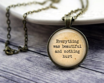 Everything Was Beautiful and Nothing Hurt Quote Necklace, Vonnegut Quote Necklace, Gypsy Necklace, Quote Pendant, Kurt Vonnegut Quote