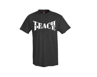 Teach Peace Shirt - T-Shirt. Long Length Tee. Black, White, Grey