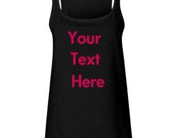 Custom Tank - Custom Tank Top - Personalized Tank Top - Custom Tee Shirt - Custom shirts for women - custom clothing - custom clothes - cute