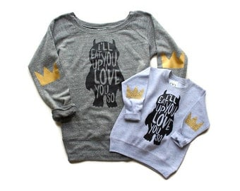 Womens Kids Ill Eat You Up I Love You So Crown Elbow Patch Sweatshirt Jumper. New Mom Gift. Where the Wild Things Are Shirt. Tumblr.Mommy Me