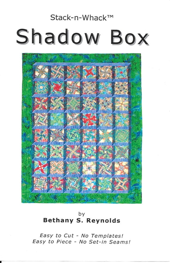 Stack N Whack Shadow Box Easy Quilt Pattern Bethany Reynolds