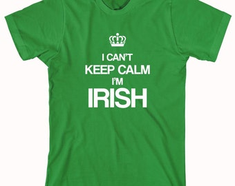 I Can't Keep Calm I'm Irish shirt, shenanigans, st patricks day, leprechaun, luck of the irish - ID: 195