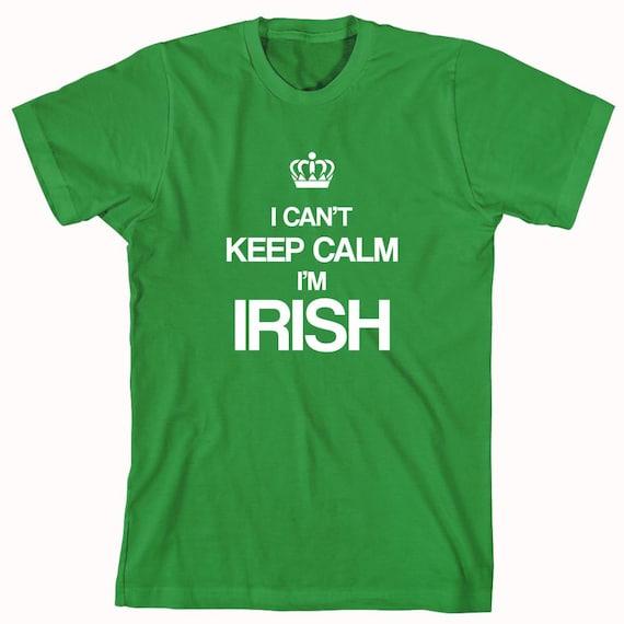 I Can't Keep Calm I'm Irish shirt, shenanigans, st patricks day, leprechaun, luck of the irish - ID: 195
