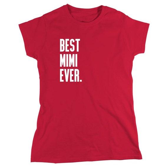 Best Mimi Ever Shirt - grandma gift idea, mothers day, Christmas - ID: 1103
