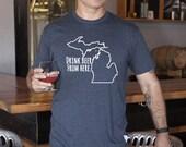 Craft Beer Michigan- MI- Drink Beer From Here Shirt