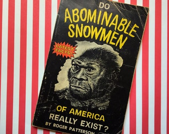 """Rare Out of Print """"Do Abominable Snowmen of America Really Exist?"""" by Roger Patterson Book"""