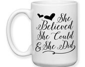 Coffee Mug, She Believed She Could And She Did Boss Lady Successful Woman Work Office Mug Boss Coworker, Gift Idea, Large Coffee Cup 15 oz
