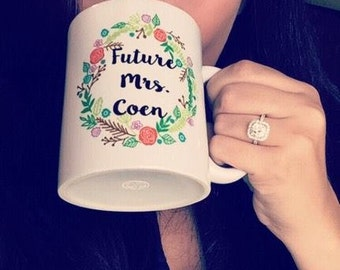 Future Mrs. Mug / Does This Ring Make Me Look Engaged Mug // Engagement Gift, Wedding Gift, Bride Gift, Floral Wedding Mug, Proposal Present