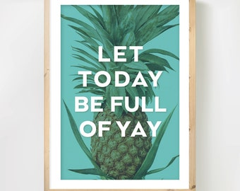 Pineapple Print, Pineapple Decor, Positive Typography Poster, Motivational Quote, A3 Print