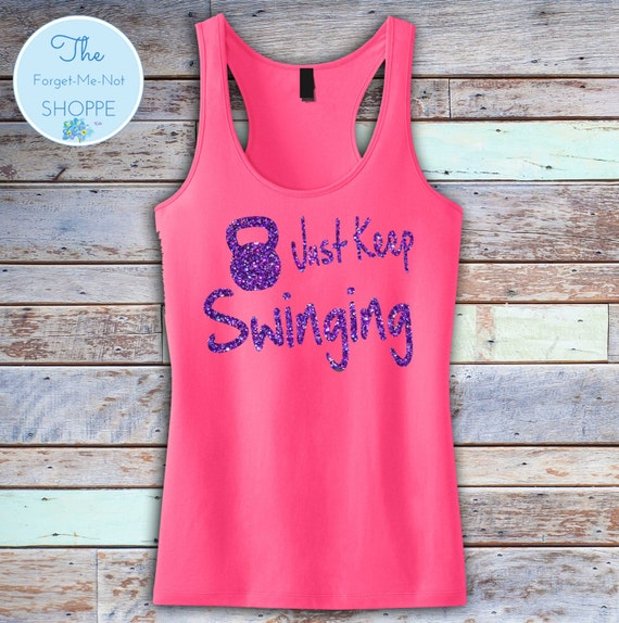 Just Keep Swinging Racerback Longer Length Tank~ Choose Tank and Glitter Color ~ Kettle Bell, Crossfit, working out, gym, fitness