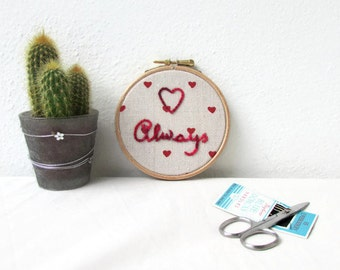 Love always embroidery hoop art, embroidery wall hanging, modern embroidery, textile art, Christmas gift for girlfriend, handmade in the UK