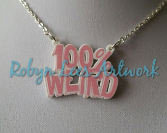 100% Weird Pink Printed Acrylic Necklace on Silver, Gold, Bronze or Gunmetal Crossed Chain