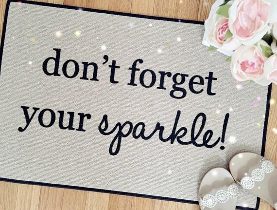 Don T Forget Your Sparkle Printed Doormat Door Mat