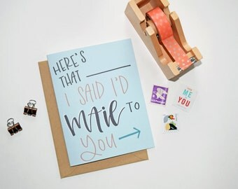 Card - Here's That ___ I Said I'd Mail To You | Fill In The Blank Card, Funny Card, Snail Mail