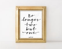 Christian printable. No longer two but one. Mark 10:8. Bible verse print. Instant download. Wall art. Home decor. B&W artwork. Wedding. Love