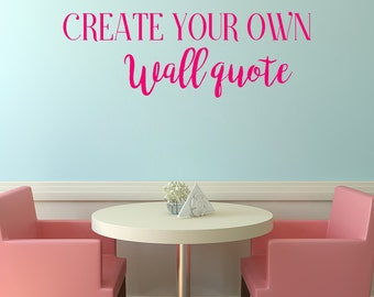 create your own wall decal you pick the words size font and design - Wall Stickers Design Your Own