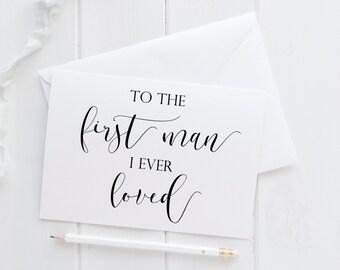 First Man I Ever Loved Wedding Card. First Man I Every Loved Card. Dad Wedding Card. To My Dad On My Wedding Day. Wedding Days Cards. Dad.