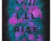 "Maya Angelou | Print Chalkboard Quote ""Still I'll rise."" Poet, Author, Roses, Flowers, Wall Art, Floral, Poster, Reading Room, (S, L, XL)"