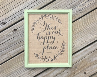 This Is Our Happy Place - This Is My Happy Place - Happy Place - Burlap Art Print - Vintage Farmhouse Shabby Chic Rustic - Housewarming Gift