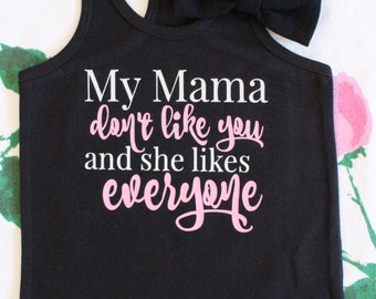 Baby Bow Tanktop My Mama Dont Like You and She Likes Everyone