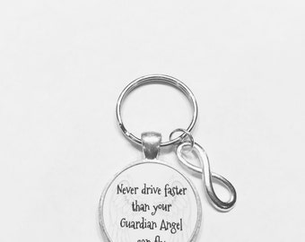 Sweet Sixteen, 16 Never Drive Faster Than Your Guardian Angel Can Fly, Infinity Birthday Gift Quote Keychain