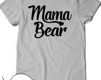 Mama Bear T-Shirt T Shirt Tee  Mothers Day Women Ladies Gift Present Pregnancy Announcement  New Mommy Baby Shower Momma Mommy Mom Awesome