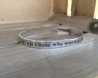 Not All Those Who Wander Are Lost / Wanderlust Gift / Adventure Bracelet / Literary Gift / Travel Gift / Gift for Her / Tolkien Quote