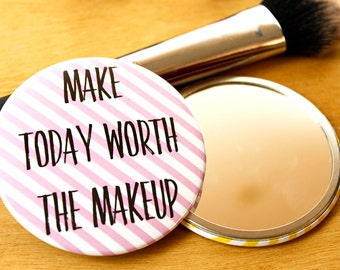 Make Today Worth the Makeup - Pink Stripe - Pocket Mirror - Large 76mm