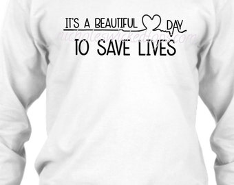 Grey's Anatomy Inspired, Long Sleeve T-shirt, Hoodie, or Sweatshirt, It's a beautiful day to save lives, My person, L/S = Long Sleeve Tee