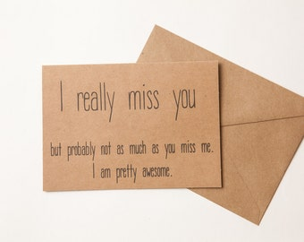 I MISS YOU funny card - Friend - Boyfriend - Girlfriend - Son - Daughter - College - Greeting Card - Funny Humorous - Funny I Miss You Card