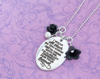 Snarky Jewelry - Don't Mess with Me - I'm Already Dressed for your Funeral - Haters Gonna Hate - Goth - Gothic Jewelry - Black Roses