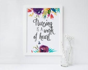 "PRINTABLE Art ""Nursing is a work of Heart"" Nurse wall art Nurse art Print Office decor Nurse Office Gift for nurse Floral Art Print"