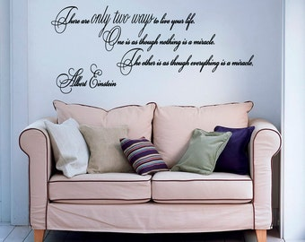 Vinyl Wall Decal Inspirational Quote There Are Only Two Ways To Live Your Life Albert Einstein Quote Wall Sayings Vinyl Lettering Z11