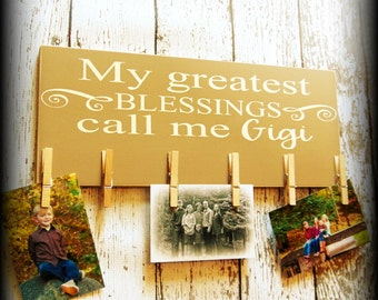 My Greatest Blessings Call Me Gigi - Wood Photo Holder - Wooden Photo Frame - Mothers Day Gift - Gifts Under 50 -Grandma Sign -Country Home