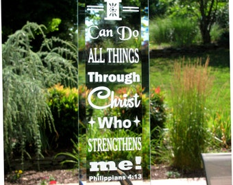 Phillipians 4:13 - I Can Do All Things... - Etched Glass Scripture Sign