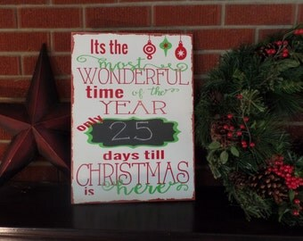Christmas CountdownChalkboard Sign. Wood Holiday Sign. Chalkboard and chalk included Its the Most Wonderful Time of The Year 25 Days Till