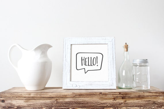 Printable Art, Hello! Speech Bubble, Typography Print, Quote Prints, Digital Download Print, Home decor
