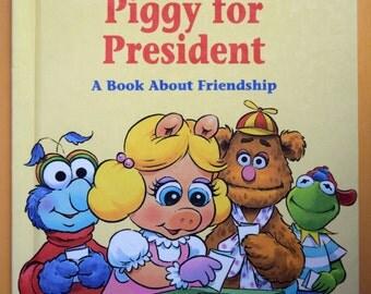 Piggy for President, A Book About Friendship/Jim Henson's Muppets/Ellen Weiss/Tom Brannon/Hardcover Children's book/Grolier Direct