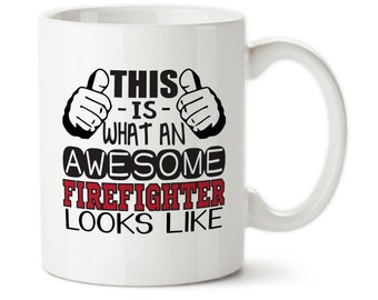 Coffee Mug, This Is What An Awesome Firefighter Looks Like, Gift For A Firefighter, Custom Mug, Tea Mug, Firefighter gift, Fireman gift