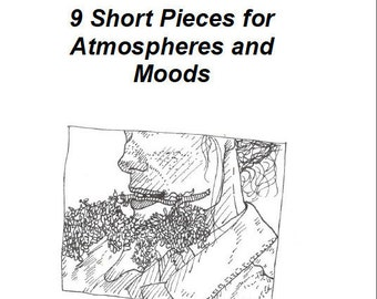 9 Short Pieces for Atmospheres and Moods