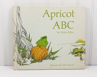 Apricot A B C by Miska Miles, 1969 Weekly Reader Childrens Book Club Edition
