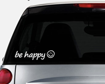 Window Sticker . Be Happy Car Decal - Window Decal - Car Sticker - Laptop Decal - Laptop Sticker - LSCD-A0003TF