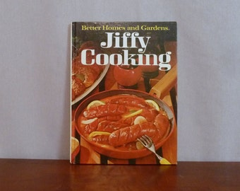 1967 Jiffy Cooking - Quick Easy Recipes - Better Homes and Gardens - Vintage 1960s Cookbook Cook Book