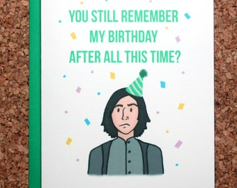 Harry Potter Birthday Card / Snape Always Birthday / After all this time? always